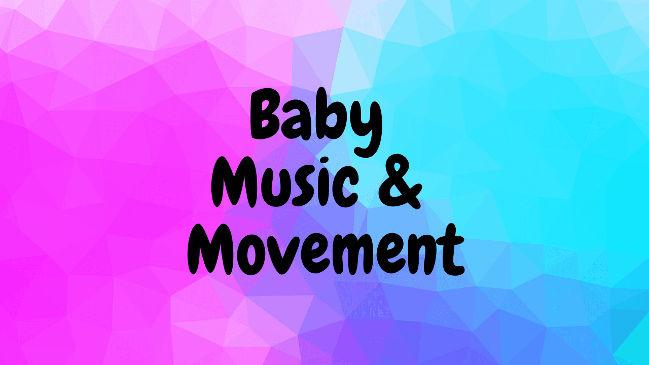 Baby Music & Movement